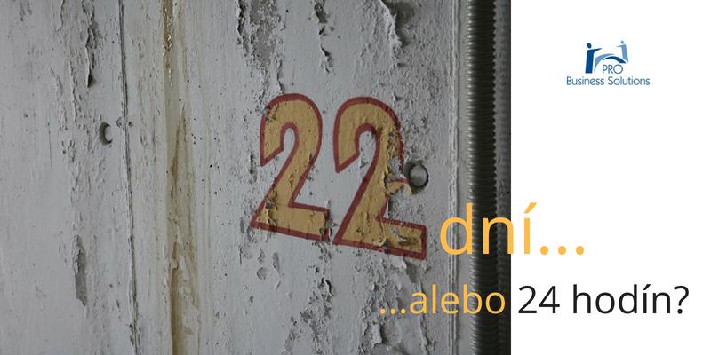 Ako dlho vopred Vám dali vedieť, že končíte? Bolo to 22 dní alebo 24 hodín pred ukončením?